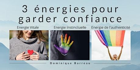 3 énergies pour garder confiance (conférence gratuite) billets