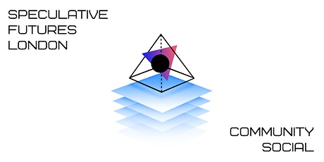 Community Social  by Speculative Futures London tickets