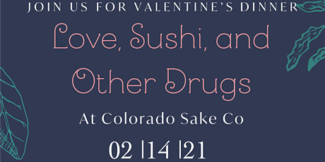 Love, Sushi, and Other Drugs | Valentine's Day Dinner tickets