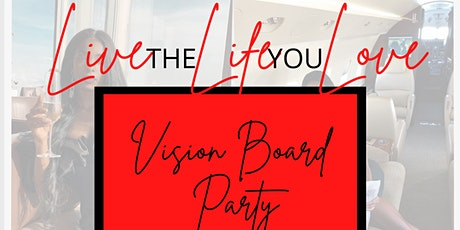 Live the Life you Love! Vision Board Party 2 tickets