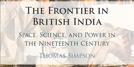 New Books in Asian Studies: The Frontier in British India with Tom Simpson tickets