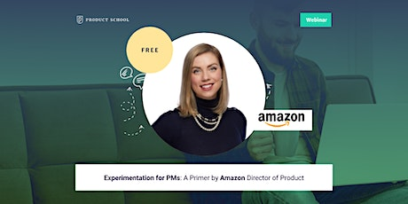 Webinar: Experimentation for PMs: A Primer by Amazon Director of Product tickets