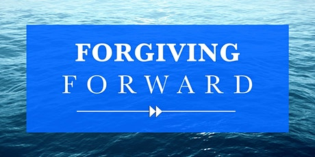 FORGIVING FORWARD COACHING INTENSIVE SATURDAY, MARCH 13 tickets