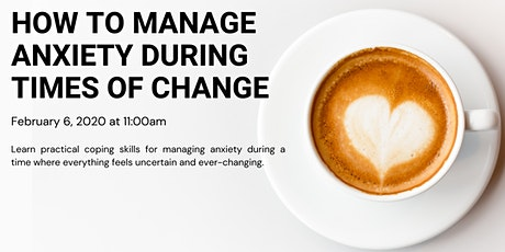 How to Manage Anxiety During Times of Change tickets