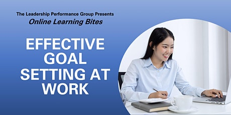 Effective Goal Setting at Work (Online - Run 1`1) tickets