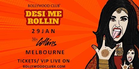 DESI ME ROLLIN @MS COLLINS  BY BOLLYWOOD CLUB tickets