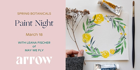 Spring Botanicals Paint Night with Leana Fischer-Powered by Arrow tickets