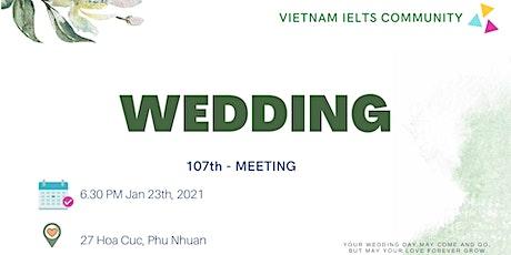 Vietnam IELTS Community - 107th meeting - Topic: Wedding tickets