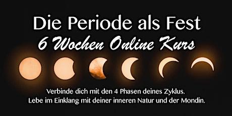 Die Periode als Fest // 6 Wochen intensiv Online-Kurs Tickets