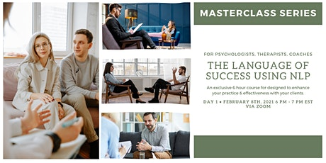 The Language of Success  for Psychologists, Therapists, Coaches using NLP. tickets