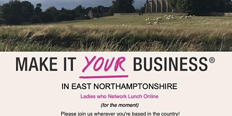 Make It Your Business: Ladies who Lunch Online UK (East Northamptonshire) tickets