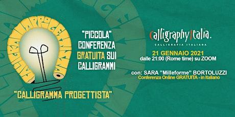 CALLIGRAMMA PROGETTISTA  (La conferenza gratuita) - con Sara Bortoluzzi biglietti