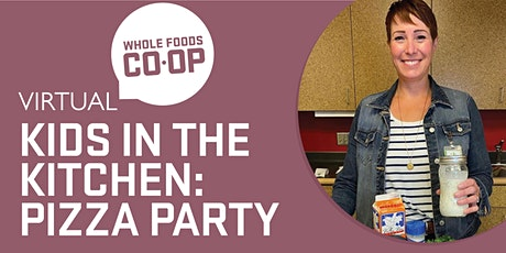 FREE WFC-U Virtual Class - Kids in the Kitchen Pizza Party tickets