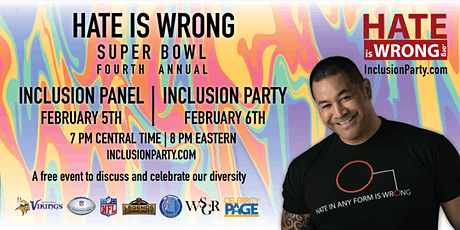 4th Annual Hate Is Wrong Super Bowl Inclusion Panel & Inclusion Party tickets