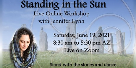 Standing in the Sun—Honoring the Summer Solstice, with Jennifer Lynn tickets