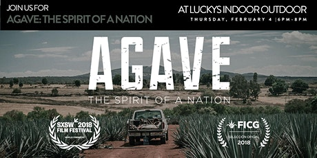 Agave: The Spirit of a Nation Viewing at Luckys Indoor Outdoor tickets