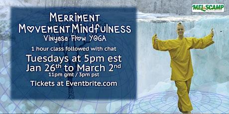 Merriment, Movement, Mindfulness -  Vinyasa Flow tickets