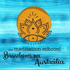 The Meditation School - Brasileiros na Australia ingressos