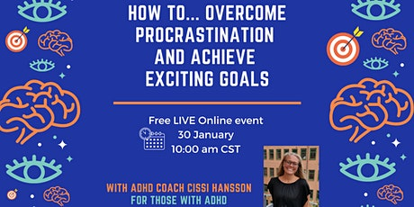 How To Overcome Procrastination And Achieve Exciting Goals tickets