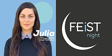 FEiST Night! Season 5: Julia Krolik tickets