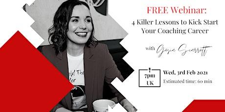 FREE Webinar: 4 Killer Lessons to Kickstart Your Coaching Career tickets