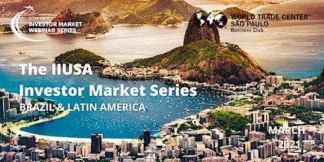 IIUSA Investor Market Webinar Series: Brazil & Latin America tickets