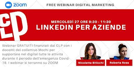 LinkedIn per le Aziende   Webinar Gratuiti Digital Marketing biglietti