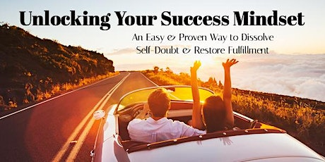 Unlocking Your Success Mindset: Dissolve Self-Doubt & Restore Fulfillment tickets