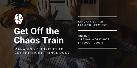 Get Off the Chaos Train: Managing Priorities to Get the Right Things Done tickets