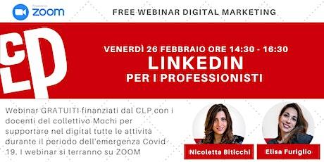 LinkedIn per Liberi Professionisti | Webinar Gratuiti Digital Marketing biglietti