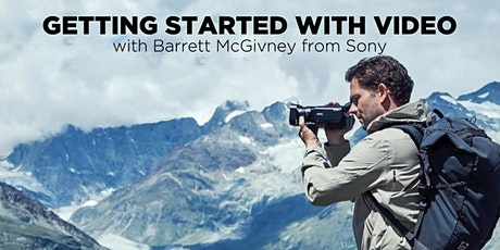 Getting Started with Video w/ Barrett McGivney from Sony (Online) tickets