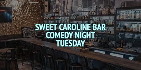 Sweet Caroline Bar Comedy Night (Tuesday) tickets
