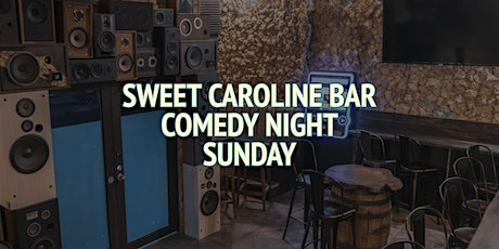 Sweet Caroline Bar Comedy Night (Sunday) tickets