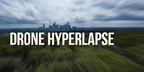Drone Hyperlapse & Timelapse tickets