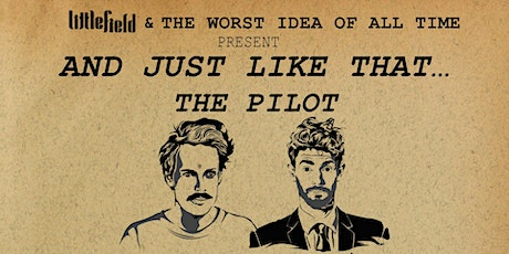 The Worst Idea of All Time presents And Just Like That… The Pilot tickets
