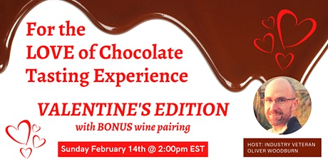 For the LOVE of Chocolate - Tasting Experience - Valentine's Day Edition tickets