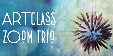 ART CLASS ZOOM TRIO tickets