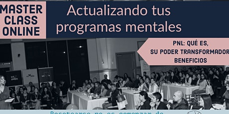 Actualiza tus programas mentales con programación Neurolingüistica tickets