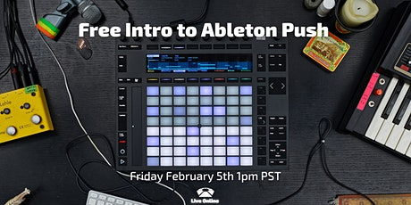 Free Intro to Ableton  PUSH tickets