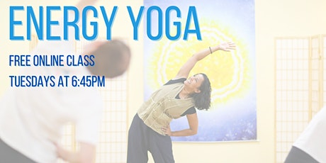 Energy Yoga  Tuesdays - Free Online Class tickets
