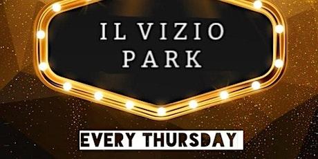 Thursday Night Dinner Party W/ Dj Serg & Sal Abbatiello@ IL Vizio Park tickets