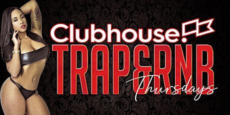 Clubhouse Trap & RnB Thurdays tickets