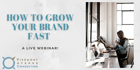 How to Grow Your Brand Fast Webinar| March 2, 2021 tickets