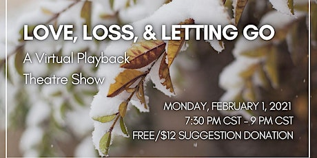 Love, Loss, and Letting Go: A Virtual Playback Theatre Show tickets