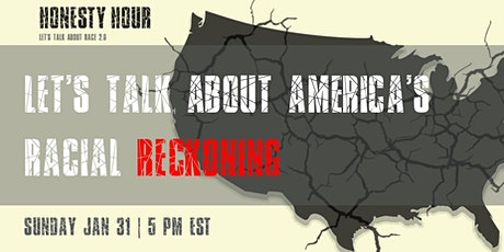 "Honesty Hour: Let's Talk About Race 2.0 (America's ""Racial Reckoning) tickets"
