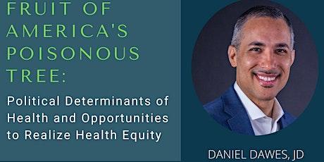 Daniel Dawes: The Political Determinants of Health tickets