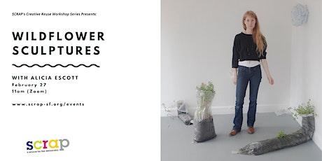Wildflower Sculptures with Alicia Escott tickets