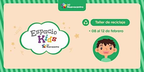 Espacio Kids- Taller de Reciclaje tickets