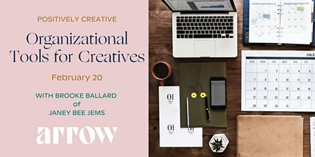 Organizational Tools for Creatives  with Brooke Ballard - Powered by Arrow tickets