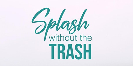 Splash without the Trash - Ocean and Beach Clean tickets